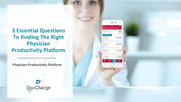 3 Essential Questions To Finding The Right Physician Productivity Platform Physician Productivity Platform