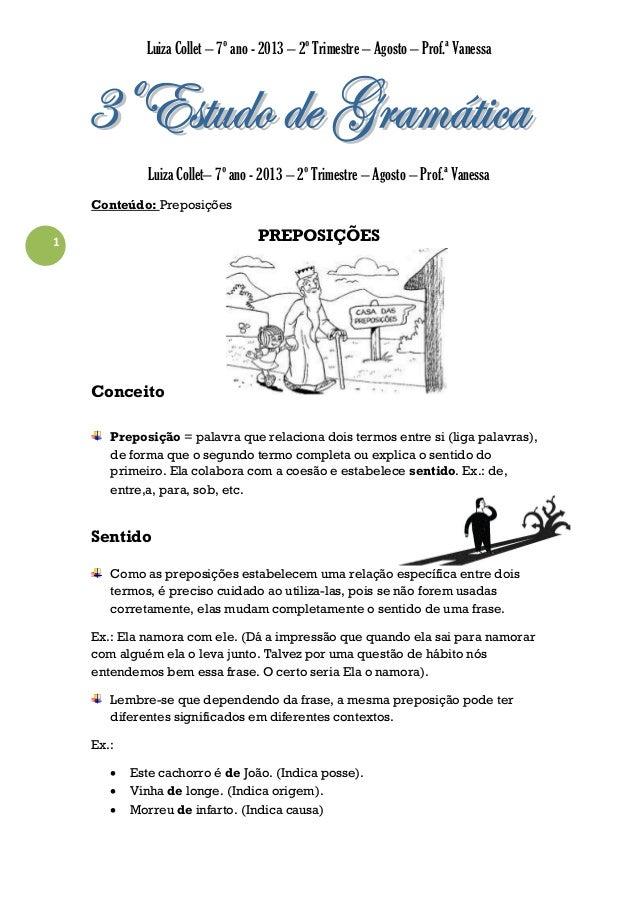 Luiza Collet – 7º ano - 2013 – 2º Trimestre – Agosto – Prof.ª Vanessa  Luiza Collet– 7º ano - 2013 – 2º Trimestre – Agosto...