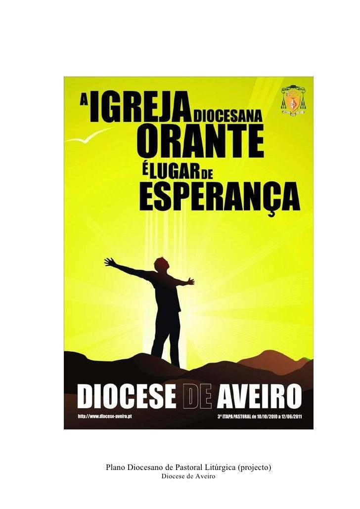 Plano Diocesano de Pastoral Litúrgica (projecto)                Diocese de Aveiro