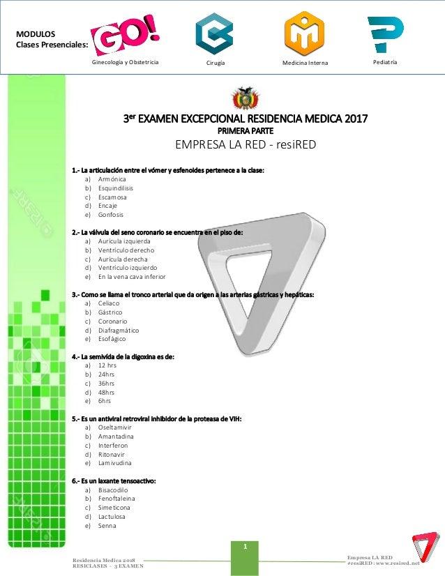 1 Residencia Medica 2018 RESICLASES - 3 EXAMEN Empresa LA RED #resiRED: www.resired.net 3er EXAMEN EXCEPCIONAL RESIDENCIA ...