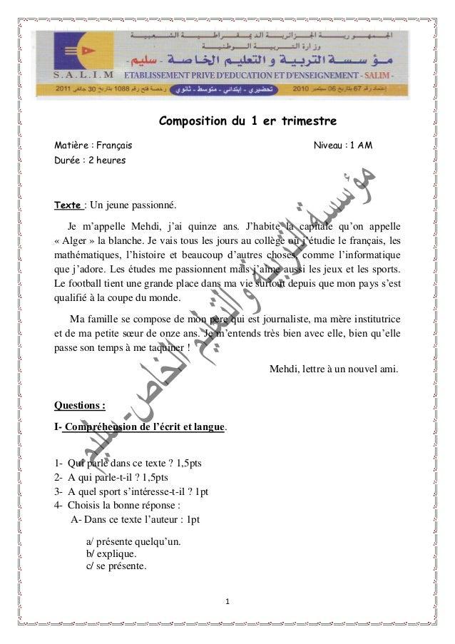 1 Composition du 1 er trimestre Matière : Français Niveau : 1 AM Durée : 2 heures Texte : Un jeune passionné. Je m'appelle...