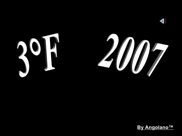 By Angolano™ 3°F 2007