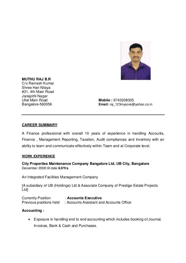 janajothi 3 Resume 1 muthu raj br c/o ramesh kumar shree hari nilaya #31, 4th main road janajothi nagar ullal main road mobile : 9743208305 bangalore-560056 email: raj_123mysore@yahoocoin career summary: a finance professional with overall 10 years of experience in handling accounts, finance , management reporting, taxation, audit compliances and inventory with an ability to learn and communicate .