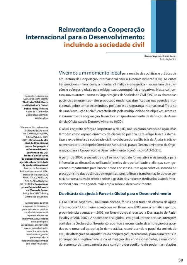 39 Vivemos um momento idealpara revisão das políticas e práticas da arquitetura da Cooperação Internacional para o Desenvo...