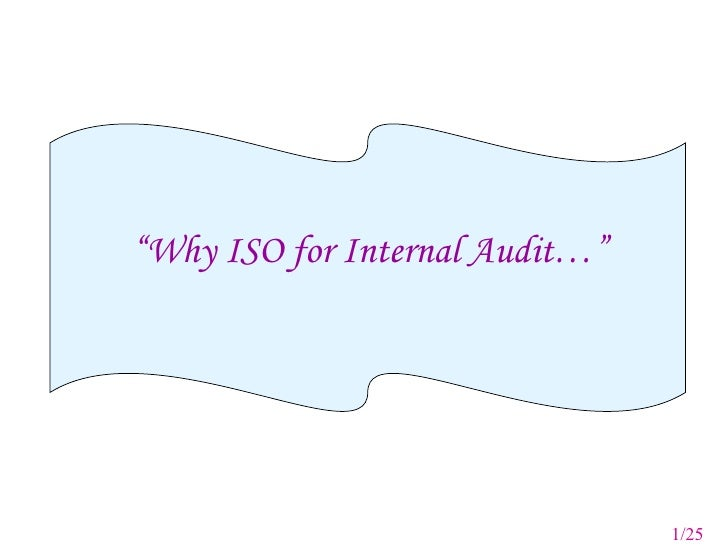 """ Why ISO for Internal Audit…"" 1/25"