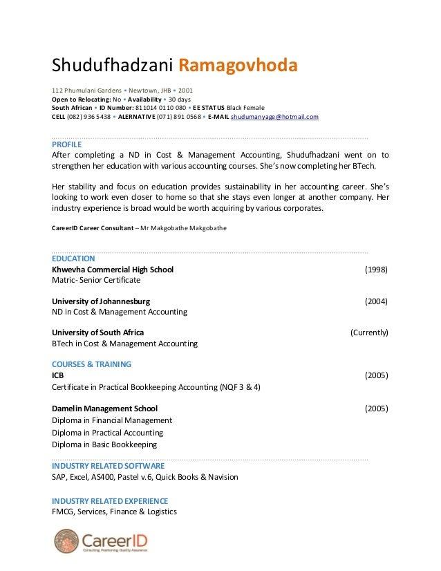 Shudufhadzani Ramagovhoda 112 Phumulani Gardens • Newtown, JHB • 2001 Open to Relocating: No • Availability • 30 days Sout...