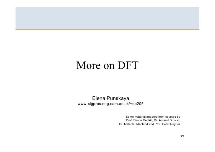 More on DFT         Elena Punskaya www-sigproc.eng.cam.ac.uk/~op205                            Some material adapted from ...