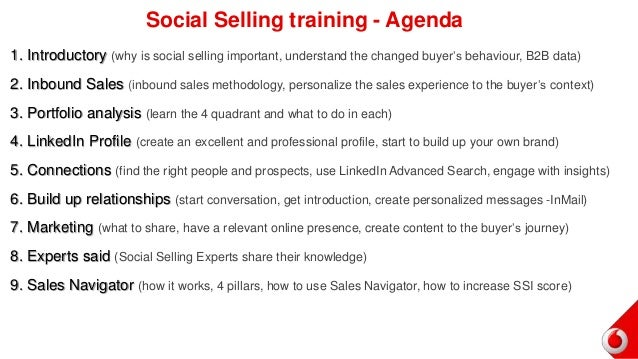 1. Introductory (why is social selling important, understand the changed buyer's behaviour, B2B data) 2. Inbound Sales (in...