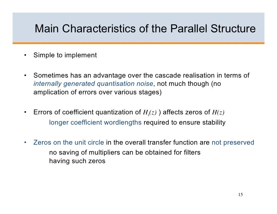 Main Characteristics of the Parallel Structure  •   Simple to implement  •   Sometimes has an advantage over the cascade r...
