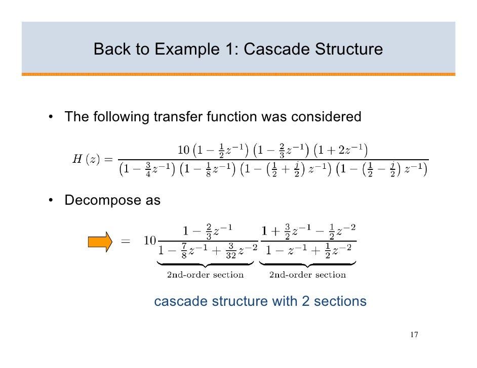 Back to Example 1: Cascade Structure   • The following transfer function was considered     • Decompose as                ...