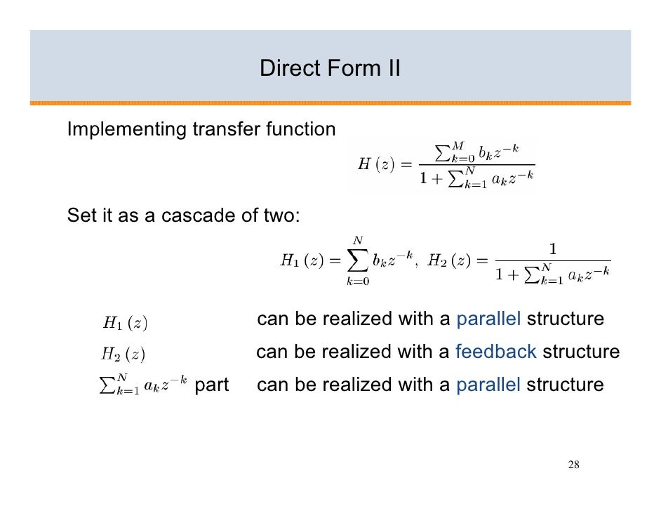 Direct Form II  Implementing transfer function    Set it as a cascade of two:                          can be realized wit...