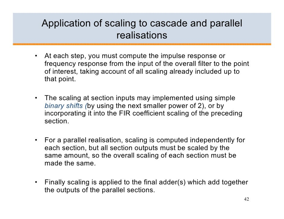 Application of scaling to cascade and parallel                      realisations •   At each step, you must compute the im...