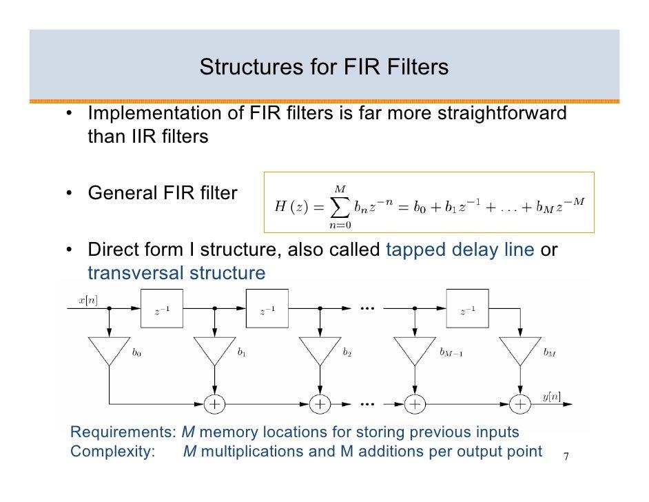 Structures for FIR Filters • Implementation of FIR filters is far more straightforward   than IIR filters  • General FIR f...