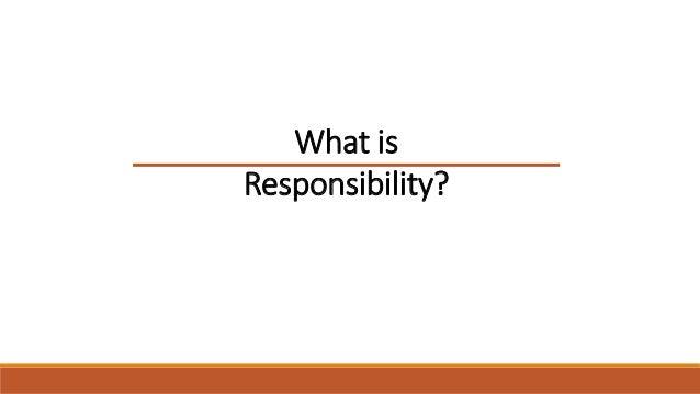 9. Responsibility Definition U201c ...