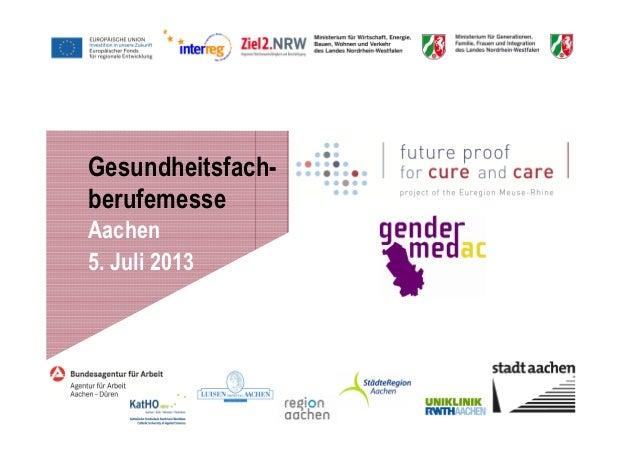 Gesundheitsfach- berufemesse Aachen 5. Juli 2013