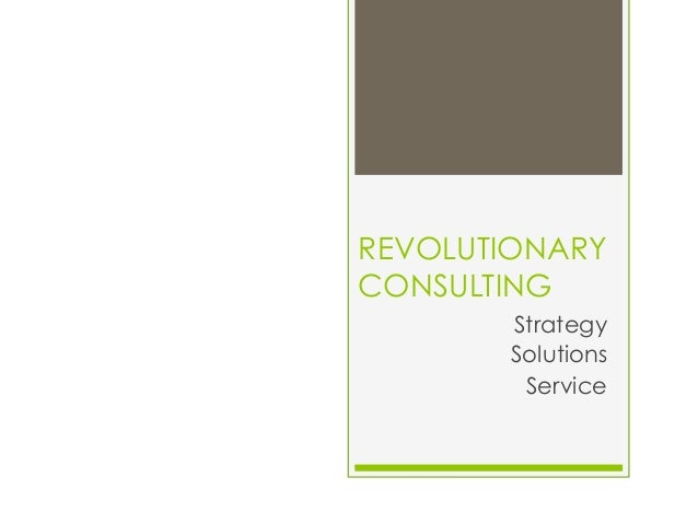 REVOLUTIONARY CONSULTING Strategy Solutions Service