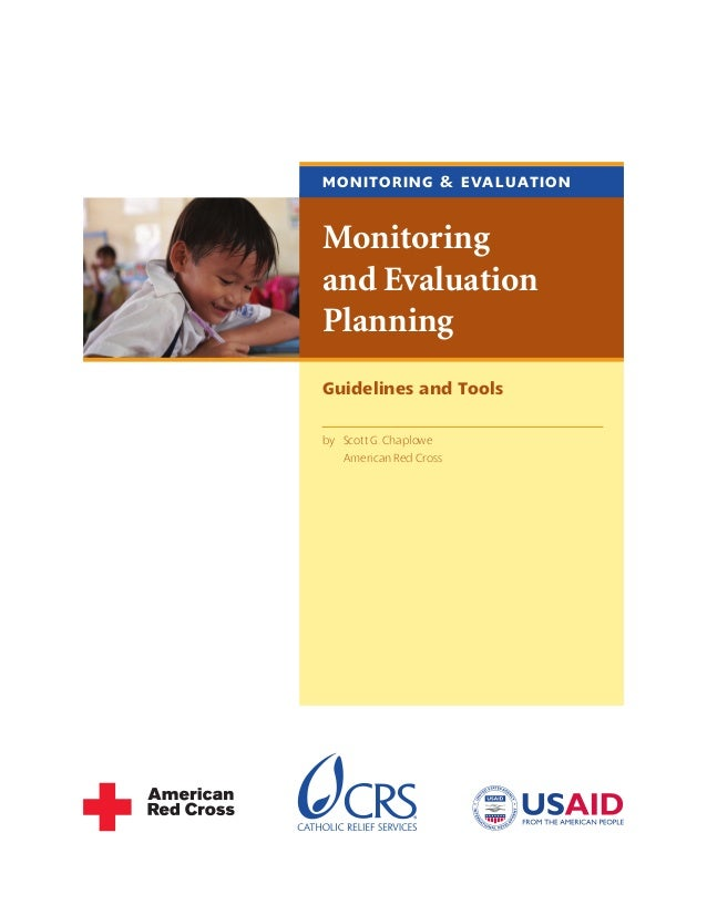 Guidelines and Tools by	 Scott G. Chaplowe	 	 American Red Cross Monitoring and Evaluation Planning Monitoring & Evaluation