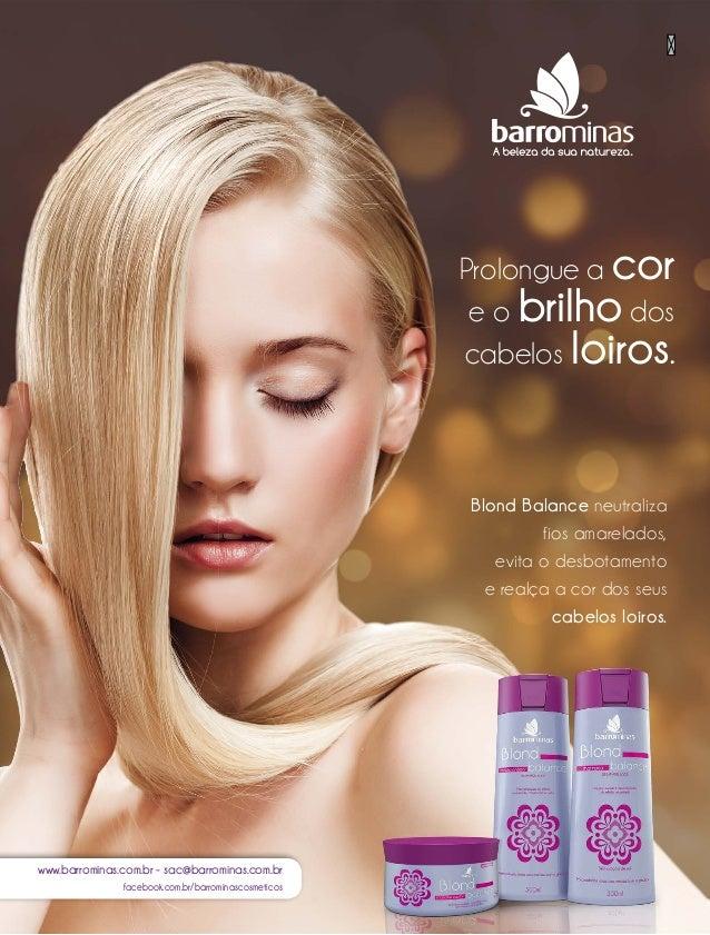 www.barrominas.com.br - sac@barrominas.com.br facebook.com.br/barrominascosmeticos Blond Balance neutraliza fios amarelado...