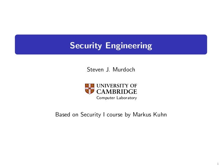 Security Engineering           Steven J. Murdoch               Computer LaboratoryBased on Security I course by Markus Kuh...