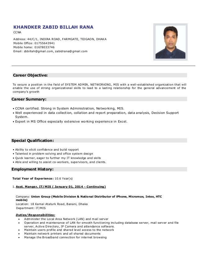 Career Objective: To secure a position in the field of SYSTEM ADMIN, NETWORKING, MIS with a well-established organization ...