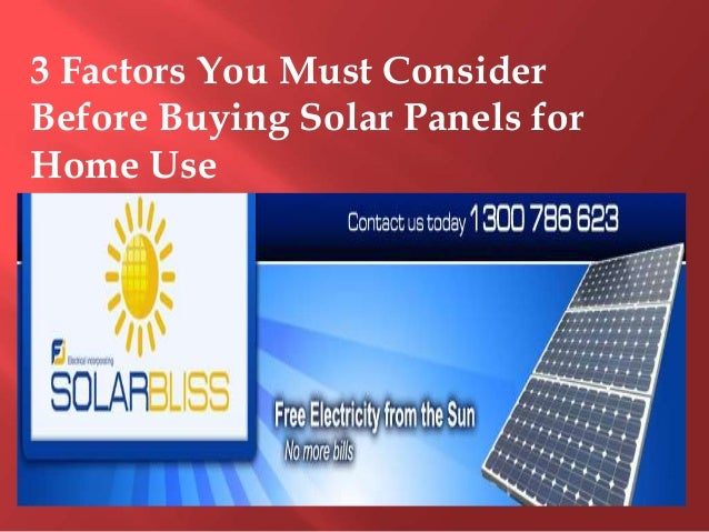 3 Factors You Must Consider Before Buying Solar Panels For