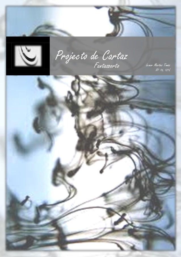 Projecto de Cartaz         Fantasporto   Leonor Martins Tomás                               Nº 16, 12ºL