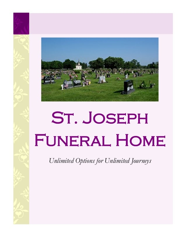 St. Joseph Funeral Home Unlimited Options for Unlimited Journeys