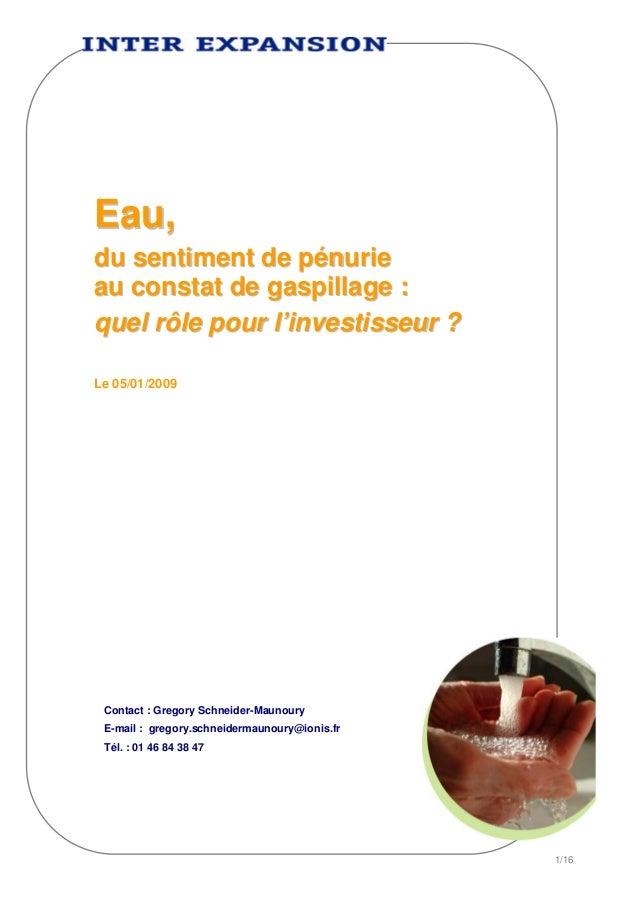 Eau, du sentiment de pénurie au constat de gaspillage : quel rôle pour l'investisseur ? Le 05/01/2009 Contact : Gregory Sc...