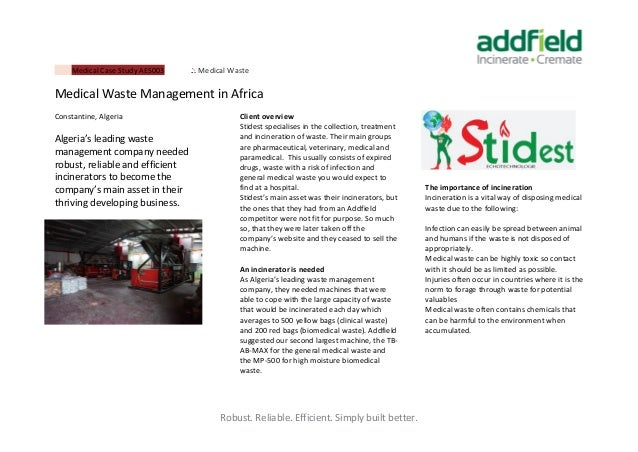 Robust. Reliable. Efficient. Simply built better. Medical Case Study AES003 Medical Waste Medical Waste Management in Afri...