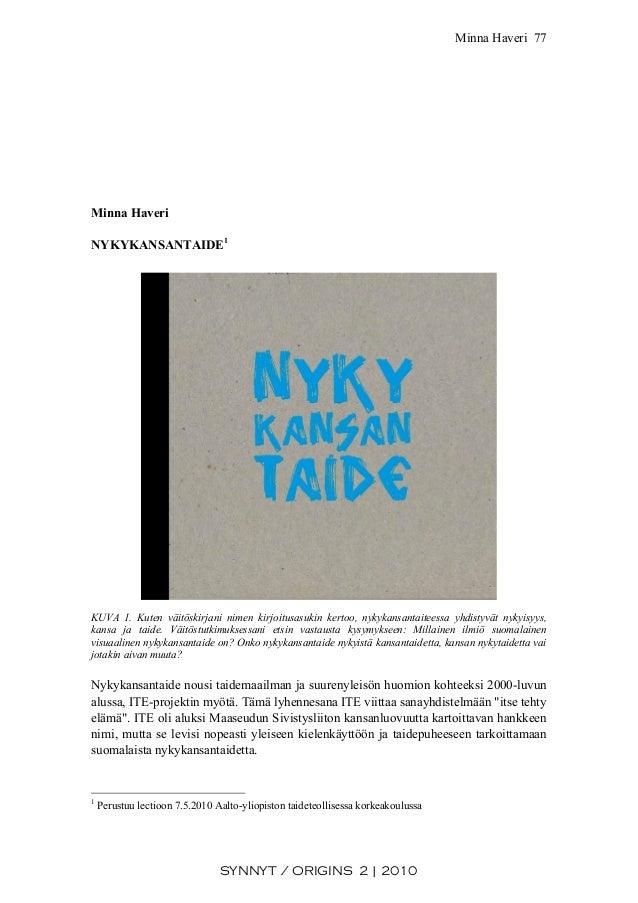 Minna Haveri SYNNYT / ORIGINS 2 | 2010 77 Minna Haveri NYKYKANSANTAIDE1 KUVA 1. Kuten väitöskirjani nimen kirjoitusasukin ...
