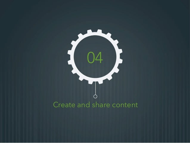 Create and share content 04