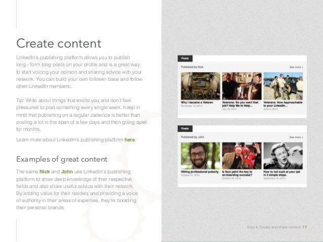 Examples of great content The same Nick and John use LinkedIn's publishing platform to show deep knowledge of their respec...