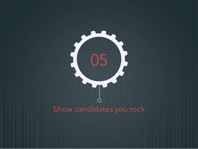 Show candidates you rock 05