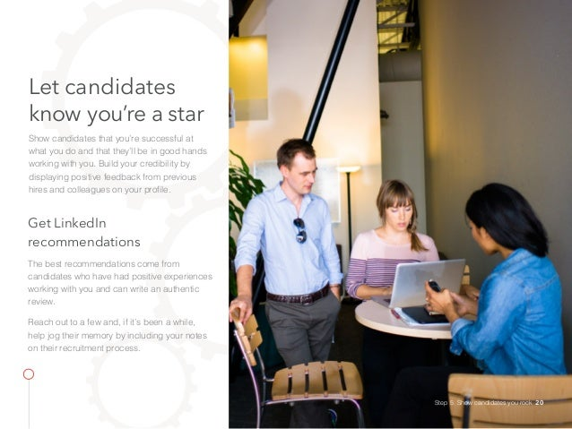 Let candidates know you're a star Show candidates that you're successful at what you do and that they'll be in good hands ...
