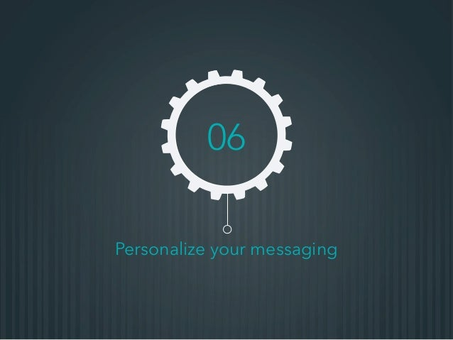 Personalize your messaging 06