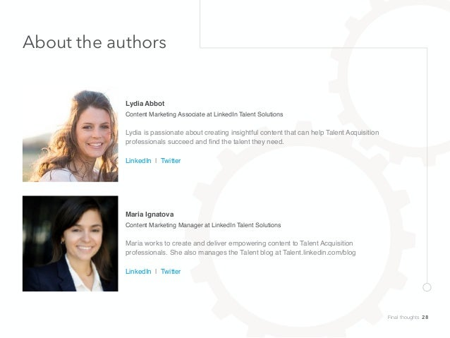About the authors Lydia Abbot Content Marketing Associate at LinkedIn Talent Solutions Maria Ignatova Content Marketing Ma...