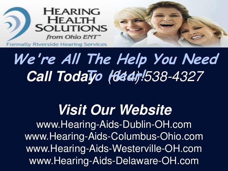Were All The Help You Need          To Hear! Call Today (614) 538-4327       Visit Our Website   www.Hearing-Aids-Dublin-O...