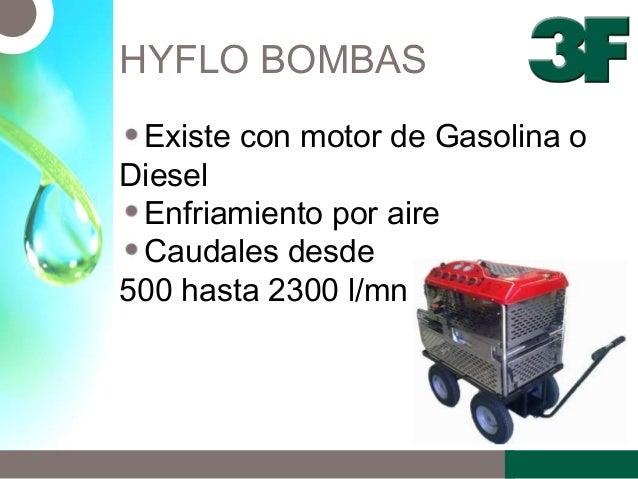 HYFLO BOMBASExiste con motor de Gasolina oDieselEnfriamiento por aireCaudales desde500 hasta 2300 l/mn