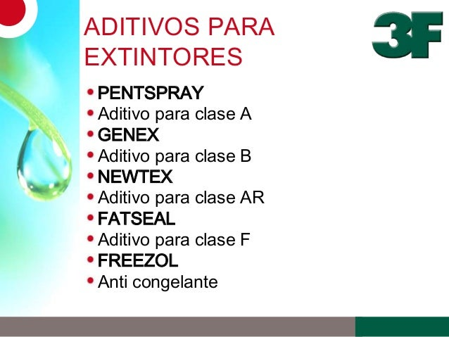 ADITIVOS PARAEXTINTORESPENTSPRAYAditivo para clase AGENEXAditivo para clase BNEWTEXAditivo para clase ARFATSEALAditivo par...