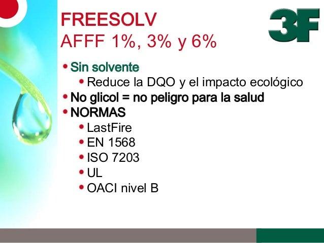 FREESOLVAFFF 1%, 3% y 6%Sin solventeReduce la DQO y el impacto ecológicoNo glicol = no peligro para la saludNORMASLastFire...