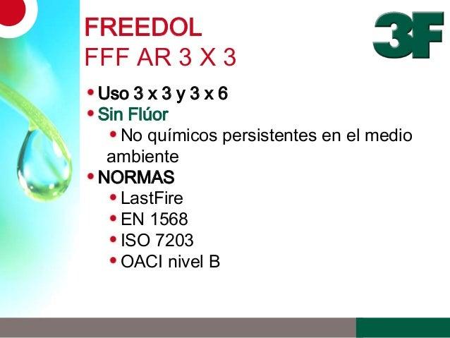 FREEDOLFFF AR 3 X 3Uso 3 x 3 y 3 x 6Sin FlúorNo químicos persistentes en el medioambienteNORMASLastFireEN 1568ISO 7203OACI...