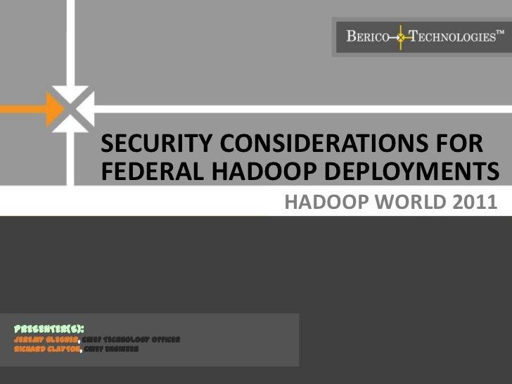SECURITY CONSIDERATIONS FOR                    FEDERAL HADOOP DEPLOYMENTS                                           HADOOP...