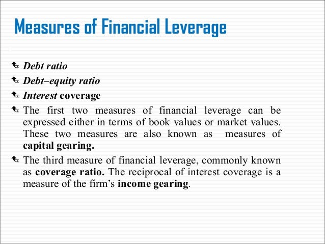 impact of financial leverage on firm value There are two types of financial leverage: market value of equity and booked value of equity in perfect capital markets we can easily see impact of capital structure on profit value of a firm, and then can see presence of taxes and bankruptcy costs.