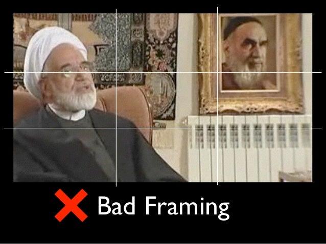 Bad Framing; 46.
