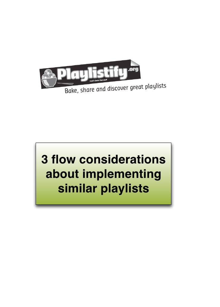 3 flow considerations  about implementing    similar playlists