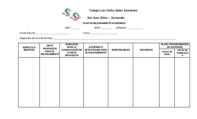 Colegio Luis Carlos Galán Sarmiento San Juan Girón – Santander PLAN DE MEJORAMIENTO ACADÉMICO AÑO : _______ SEDE : _______...