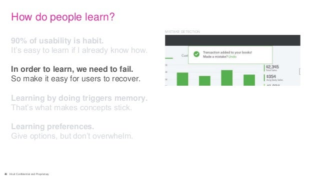 49 Intuit Confidential and Proprietary How do people learn? 90% of usability is habit. It's easy to learn if I already kno...
