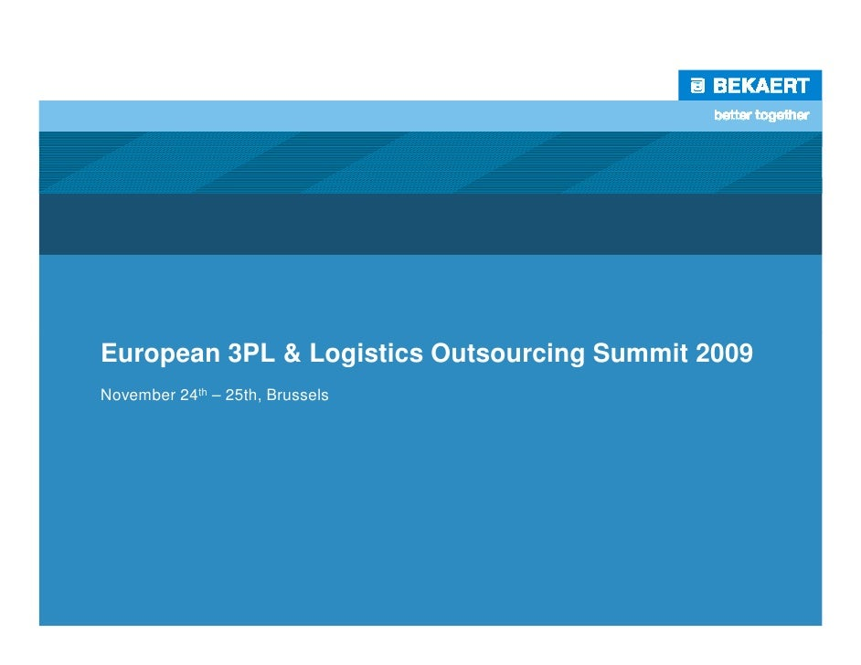 European 3PL & Logistics Outsourcing Summit 2009 November 24th – 25th, Brussels