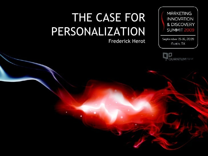 THE CASE FOR PERSONALIZATION Frederick Herot