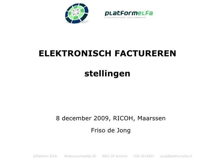 8 december 2009, RICOH, Maarssen Friso de Jong ELEKTRONISCH FACTUREREN stellingen